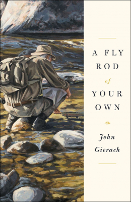 A Fly Rod of Your Own - Buch - John Gierach