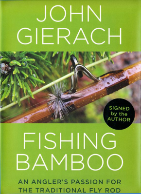 Fishing Bamboo - An angler's passion for the traditional fly rod
