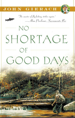 No Shortage of Good Days - book by John Gierach