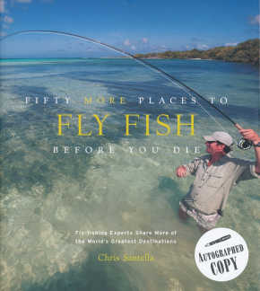 Fifty More Places to Fly Fish Before You Die - Book