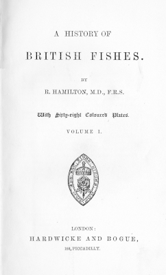 A History of British Fishes, Vol. 1, 18??